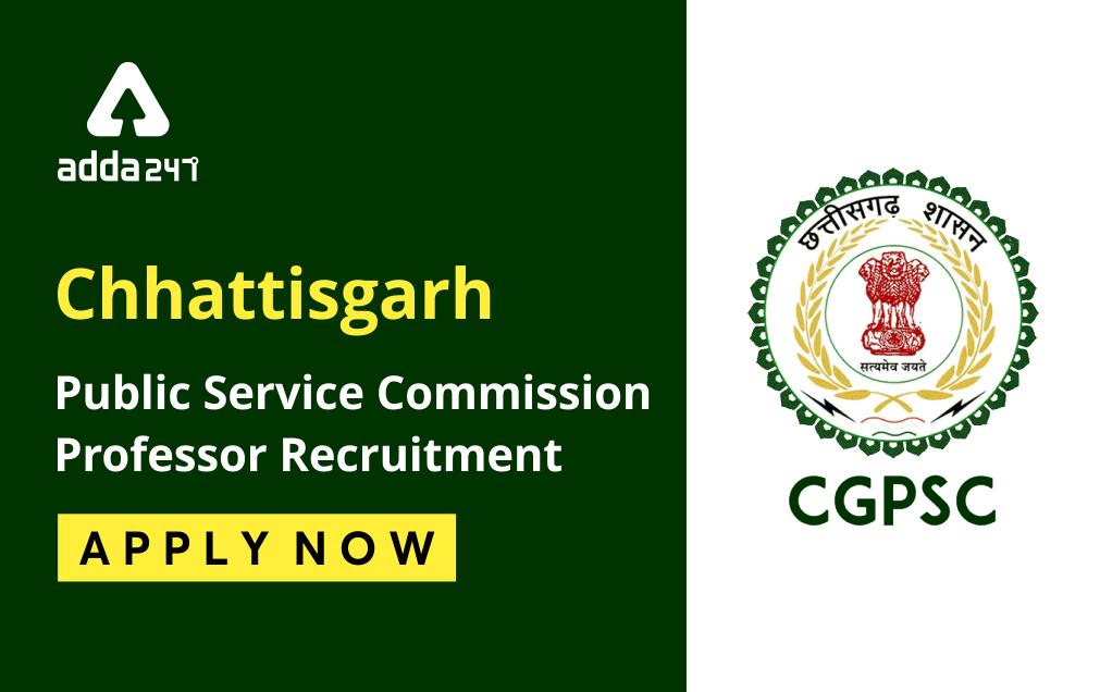 CGPSC Professor Recruitment 2021: Notification Out For 595 Professor Posts_20.1