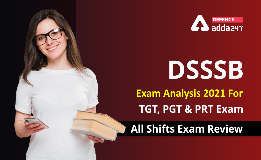 DSSSB Exam Analysis 2021 For TGT, PGT & PRT All Shifts Exam Review_40.1