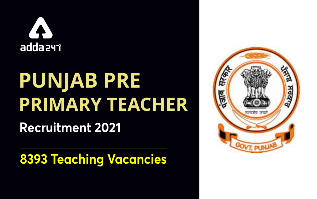 Punjab Pre Primary Teacher Recruitment 2021: Application Process Started For 8393 Vacancies_20.1