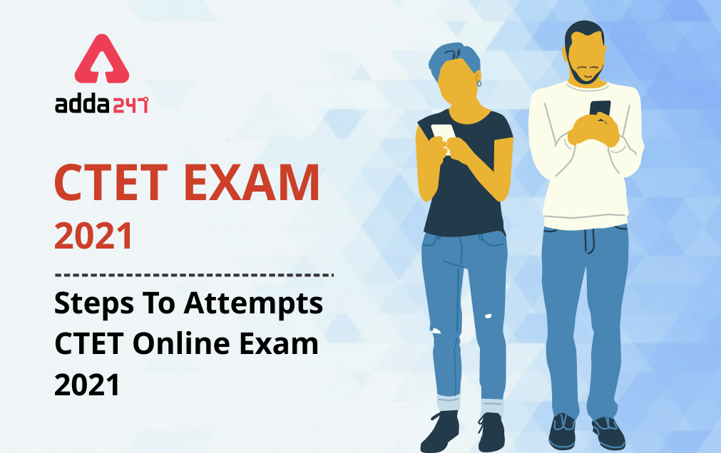 CTET Exam 2021: Steps To Attempts CTET Online Exam 2021_20.1