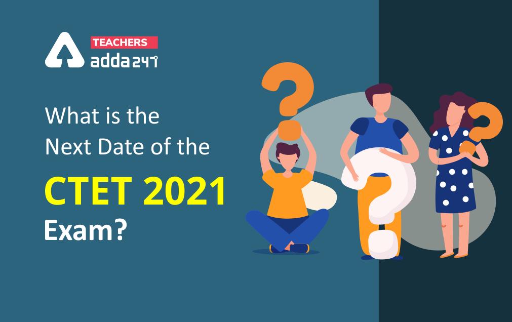 CTET Exam Date 2021 Announced, New CTET December Exam Dates  _20.1