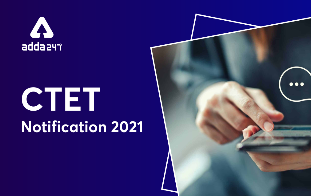 CTET Notification 2021 Out @ www.ctet.nic.in For CTET Exam_20.1