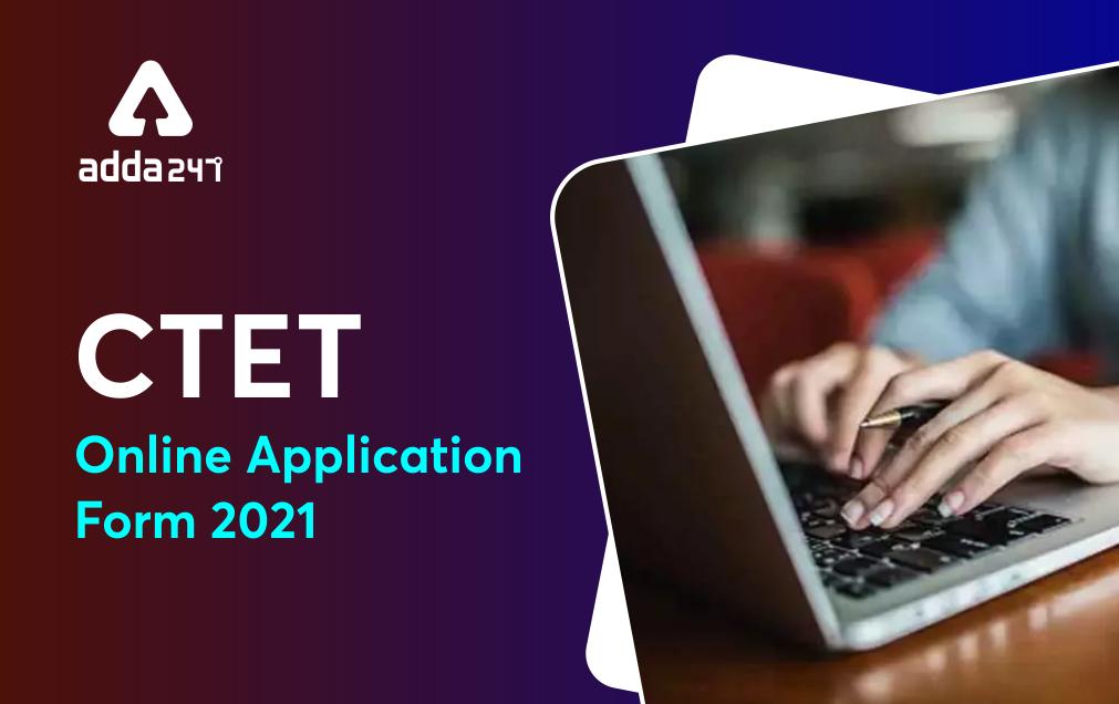 CTET Application Form 2021, Apply Online for CTET Exam_40.1