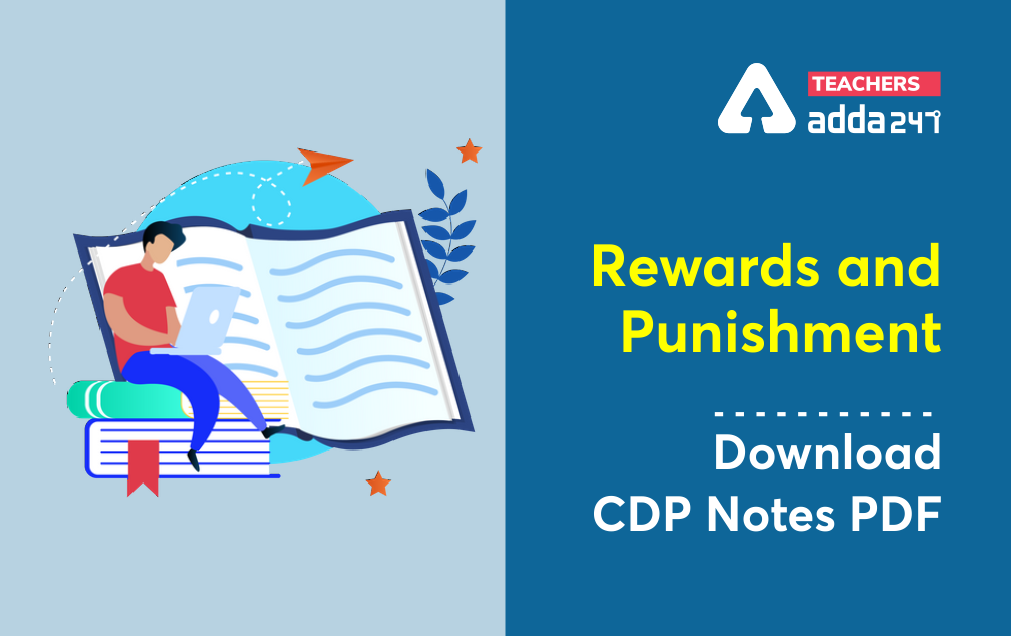 Rewards and Punishments : Download Child Pedagogy Study Notes For All Teaching Exams_40.1