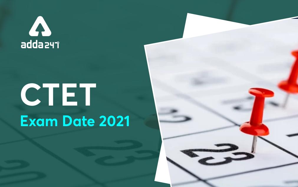 CTET Exam Date 2021 Announced, New CTET December Exam Dates_20.1