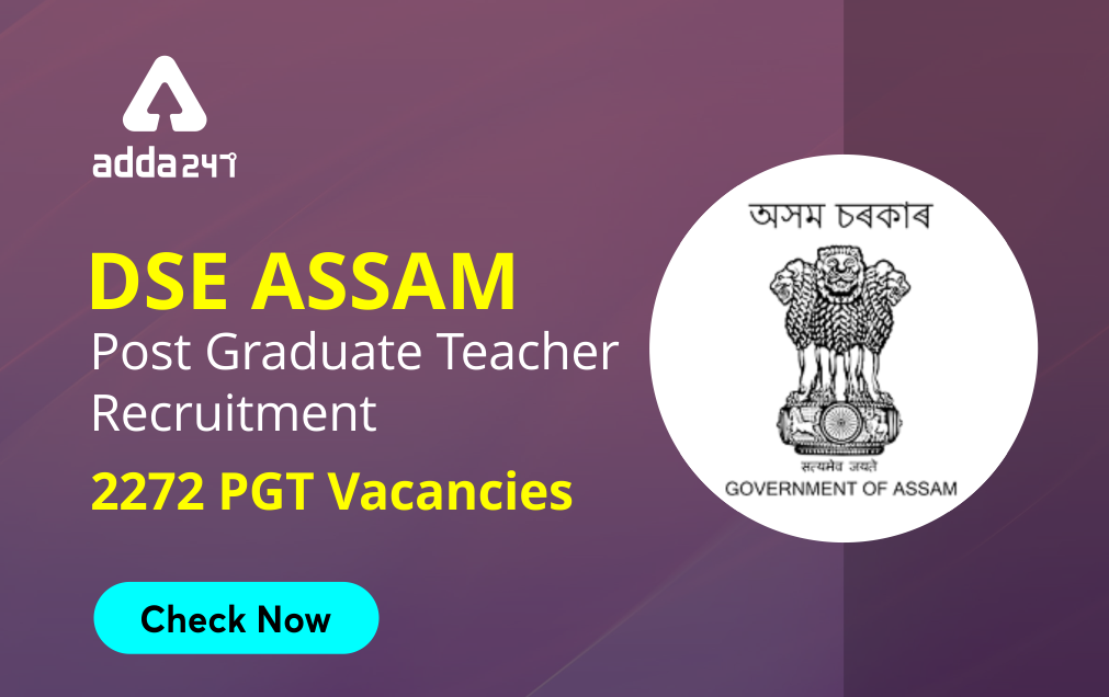 DSE Assam PGT Teacher Recruitment 2021: Last Day Reminder to Apply Online for 2272 Vacancies_40.1