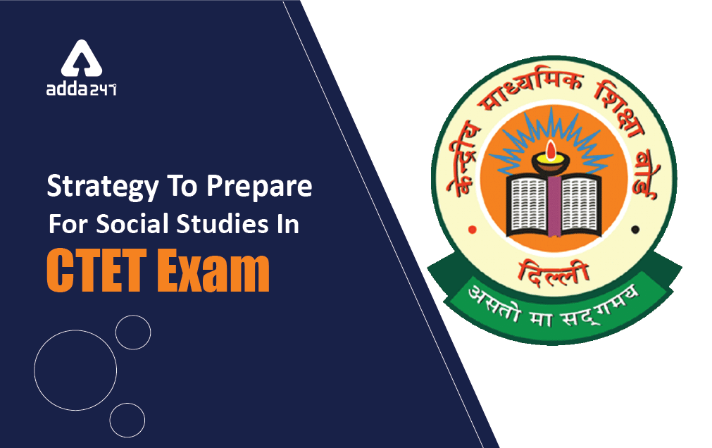Strategy to Prepare For Social Studies in CTET Exam : Read Here for More_20.1