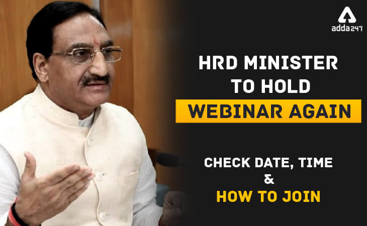 HRD Minister, Ramesh Pokhriyal, Live Webinar 2020, Academic Future, Online Studies, Lockdown, #educationministergoeslive,coronavirus,covid-19, education, union hrd minister