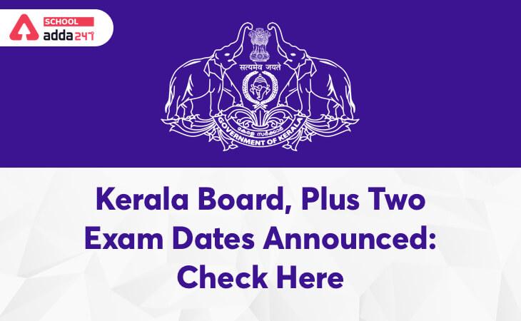kerala sslc, kerala plus one exams, kerala plus two exams, kerala sslc exam 2020 date, kerala board exam dates 2020, kerala pareeksha bhawan, board exams 2020