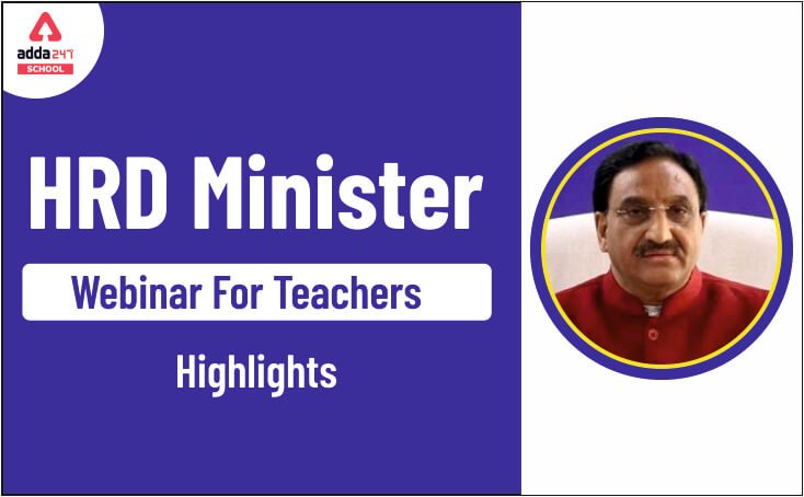 HRD Minister Webinar for Teachers: Highlights