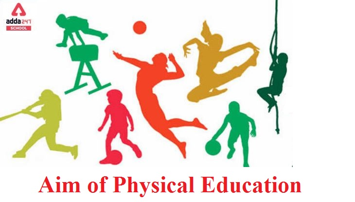 What is the aim of Physical Education? -Adda247 School_40.1