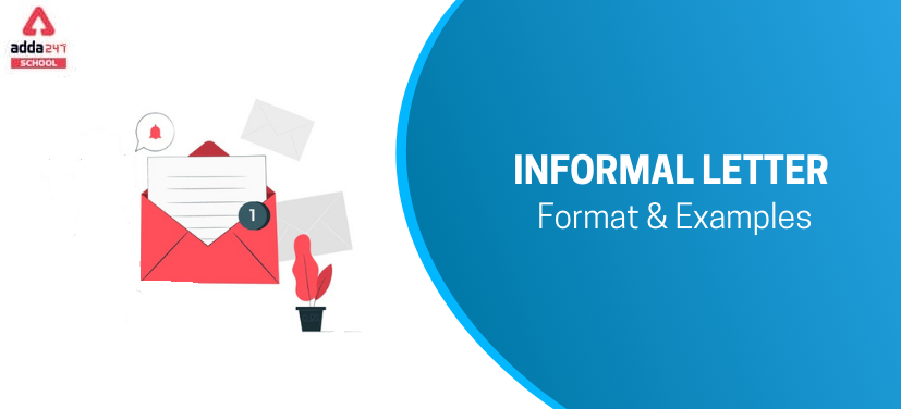 Informal Letter | Informal Letter Format, Sample, Example_40.1