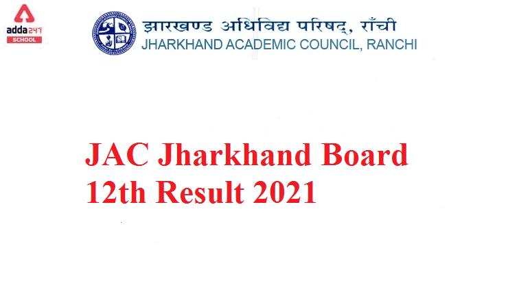 Jharkhand Board JAC Class 12th Result 2021 @ www.jacresults.com, www.jac.jharkhand.gov.in._30.1