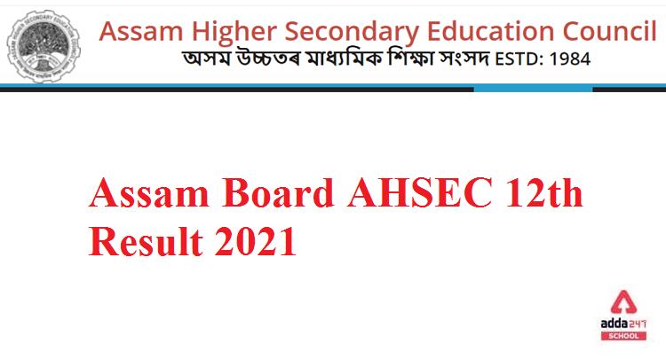 Assam AHSEC 12th Result 2021 Assam HS results @ www.ahsec.nic.in_30.1