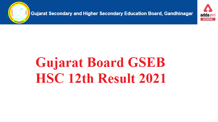 Gujarat GSEB HSC 12th result 2021 GSEB Result of Arts, Commerce, Science OUT_30.1