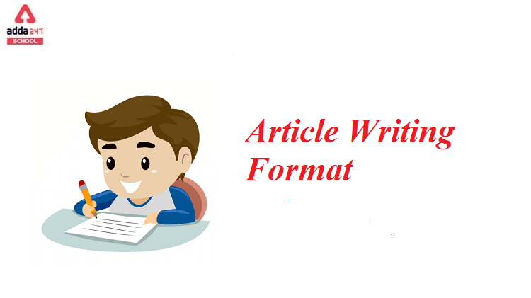 How to write an Article? | Article Writing Format - Adda247_30.1