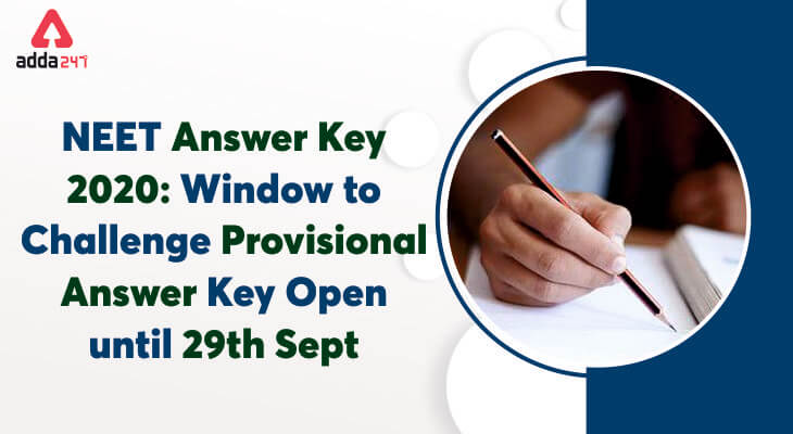 NEET Answer Key 2020: Window to Challenge Provisional Answer Key Open until 29th Sept @ntaneet.nic.in_30.1