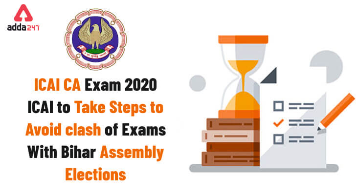 ICAI CA Exam 2020: ICAI to Take Steps to Avoid Clash of Exams with Bihar Assembly Elections_30.1