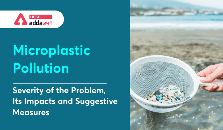 Microplastic Pollution: Severity of the Problem, Its Impacts and Suggestive Measures_40.1