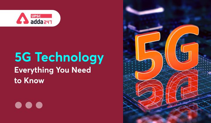 5जी तकनीक: वह सब जो आपके लिए जानना आवश्यक है_30.1