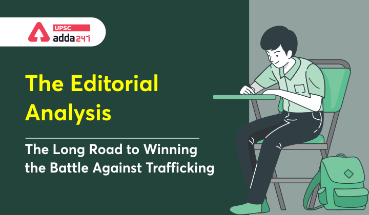 The Editorial Analysis: The long road to winning the battle against trafficking_30.1