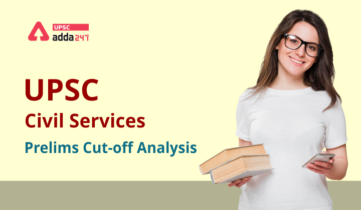 UPSC Prelims cut-off Analysis_30.1