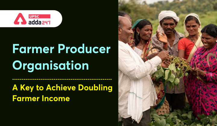 Farmer Producer Organisations: A Key to Achieve Doubling Farmer Income_30.1