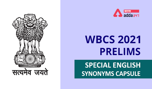 Special Focus On WBCS Prelims 2021 : Synonyms PDF_40.1