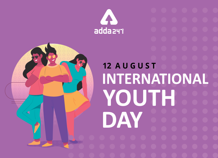 12 August : International Youth Day_40.1
