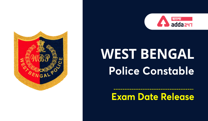 WBP Constable Exam Date 2021, Official Notification_40.1
