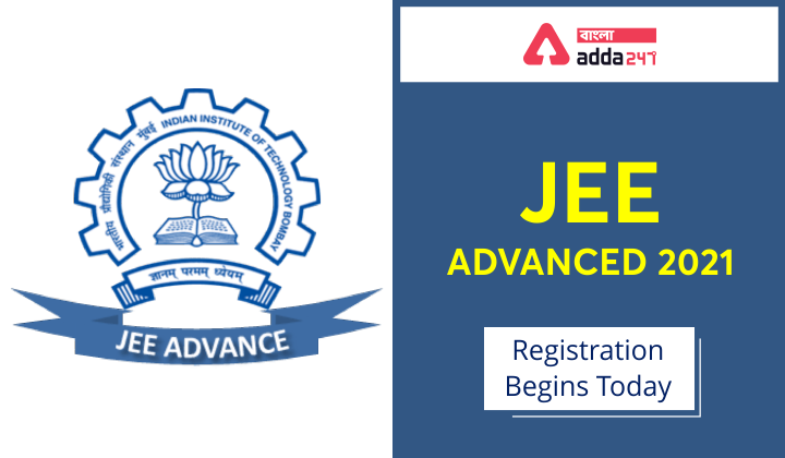 JEE advanced 2021 registration begins today, Check here_40.1