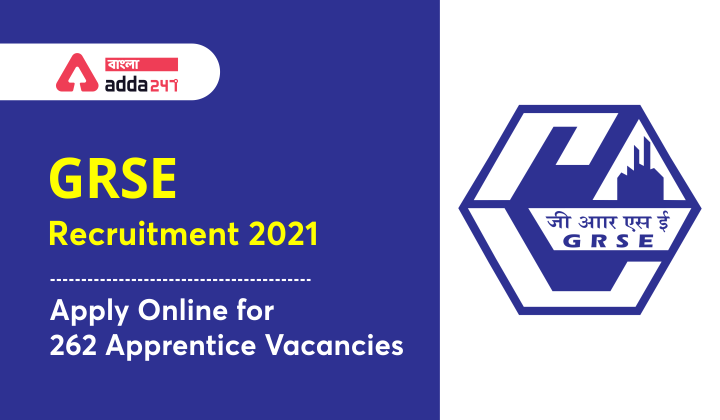 GRSE Apprentice Recruitment 2021: Apply for 262 posts on grse.in_40.1