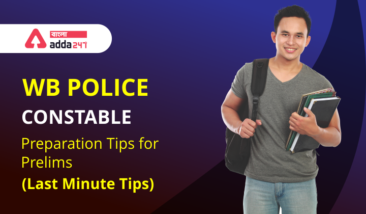 WB Police Constable Preparation Tips for Prelims [Last Minute Tips]_40.1