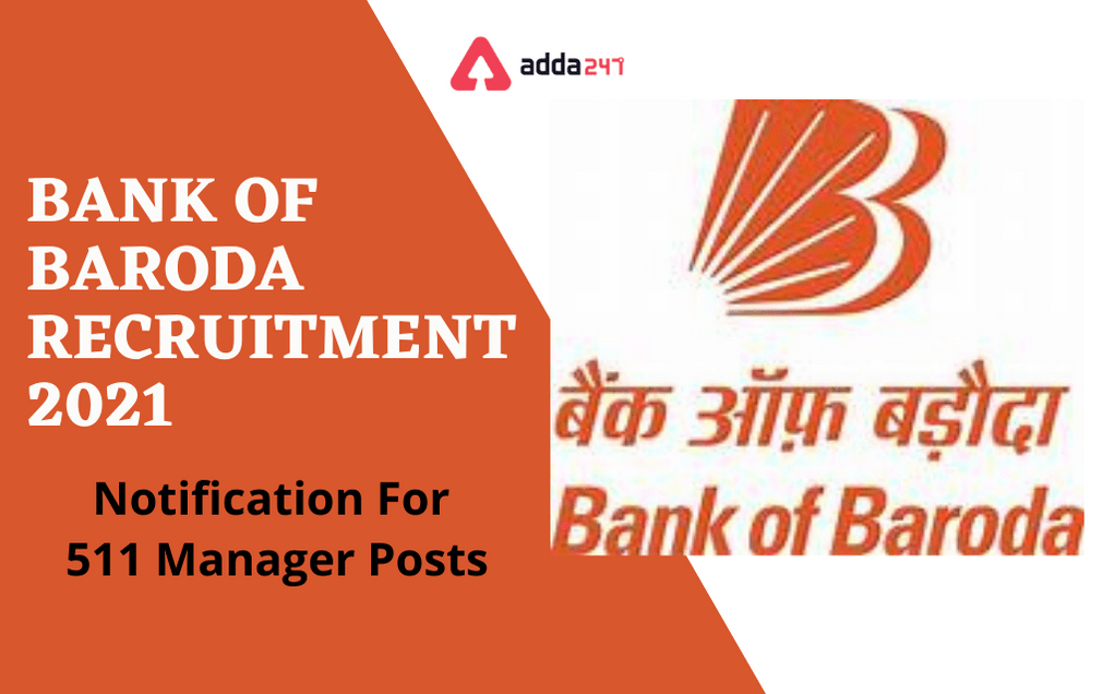 Bank of Baroda Recruitment 2021: Bank of Baroda ஆட்சேர்ப்பு 2021:Notification Out For 511 Manager Posts; Check Eligibility, Selection Process and Details  _40.1