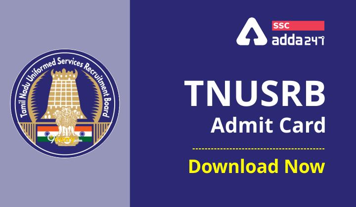 TNUSRB Constable, Fireman & Jail Warder CV,PMT,ET & PET Admit Card: Download Now |_40.1