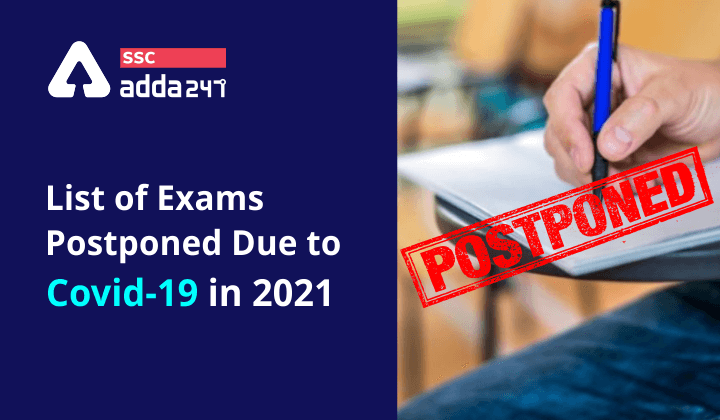 List of Exams postponed due to Covid-19 in 2021 | 2021 இல் COVID -19 காரணமாக ஒத்திவைக்கப்பட்ட தேர்வுகளின் பட்டியல் |_40.1