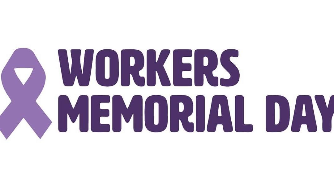 International Workers' Memorial Day: 28 April   சர்வதேச தொழிலாளர் நினைவு நாள்: ஏப்ரல் 28  _40.1