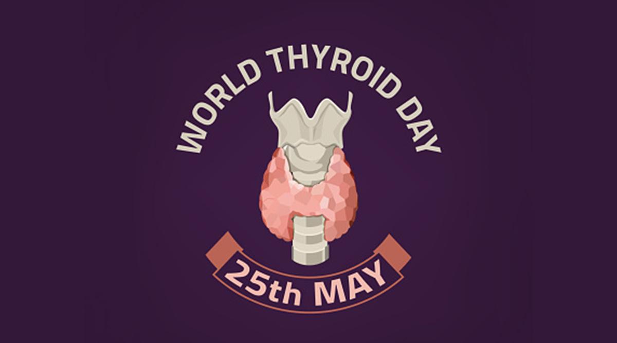 World Thyroid Day celebrated on 25 May   உலக தைராய்டு தினம் மே 25 அன்று அனுசரிக்கப்படுகிறது.  _40.1