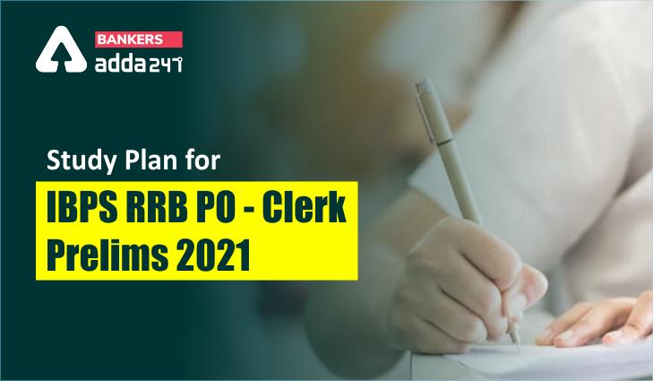 Study Plan for IBPS RRB PO/Clerk Prelims 2021   IBPS RRB PO/ கிளார்க் 2021 முதல்நிலை தேர்விற்கான பாட திட்டமிடல்  _40.1