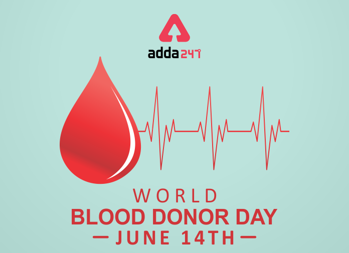 World Blood Donor Day: 14th June   உலக இரத்த தானம் தினம்: ஜூன் 14  _40.1