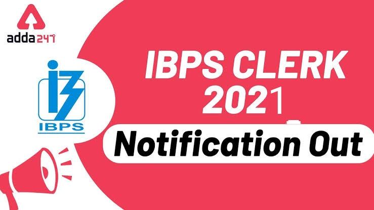 IBPS Clerk 2021 Notification Out   IBPS எழுத்தர் - 2021 அறிவிப்பு வெளியிடப்பட்டது  _40.1