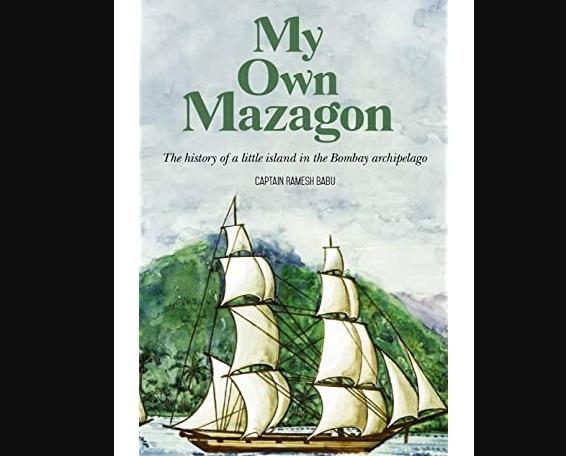 "A new book titled ""My Own Mazagon"" by Captain Ramesh Babu |_40.1"