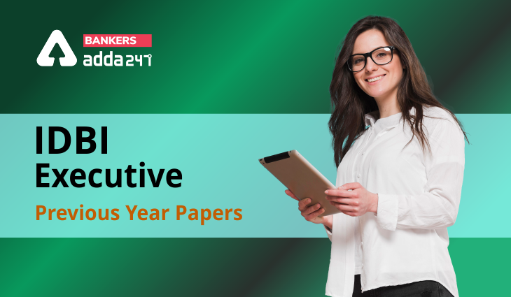 IDBI Executive Previous Year Question Paper: Download Free PDF Question Paper with Solution  _40.1