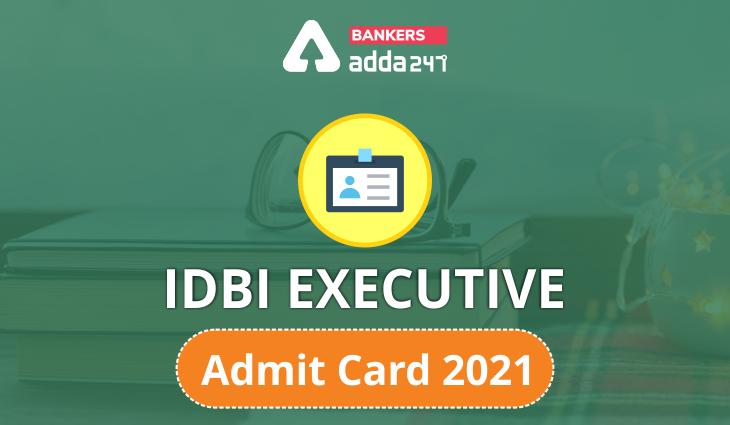 IDBI Executive Admit Card 2021 Out (Today) |_40.1
