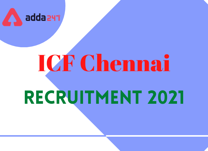 ICF ரயில்வே அப்ரண்டிஸ் ஆட்சேர்ப்பு அறிவிப்பு   ICF Railway Apprentice Recruitment 2021  _40.1