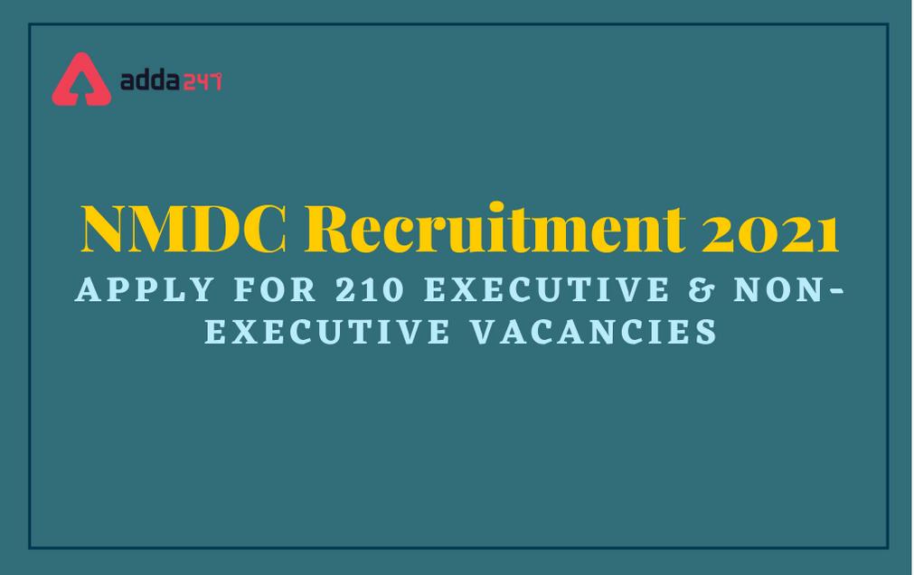 NMDC Recruitment-2021 ఎగ్జిక్యూటివ్ మరియు నాన్- ఎగ్జిక్యూటివ్ పోస్టుల వివరాలు  _40.1