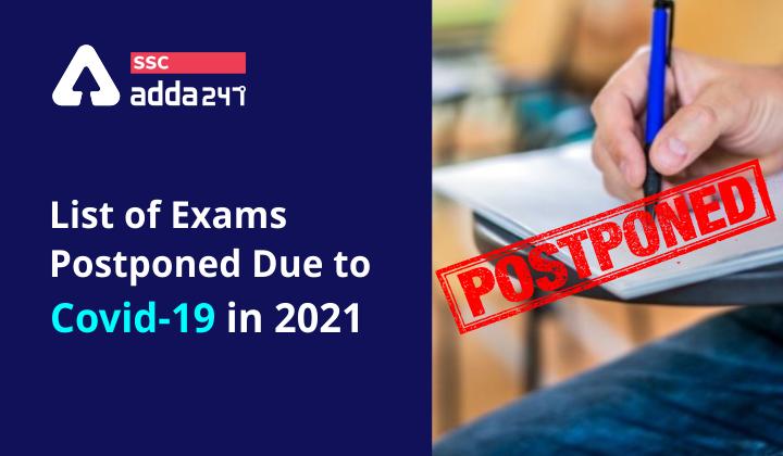 List of Exams postponed due to Covid-19 in 2021 | 2021 లో కోవిడ్-19 కారణంగా వాయిదా వేయబడ్డ పరీక్షల జాబితా |_40.1