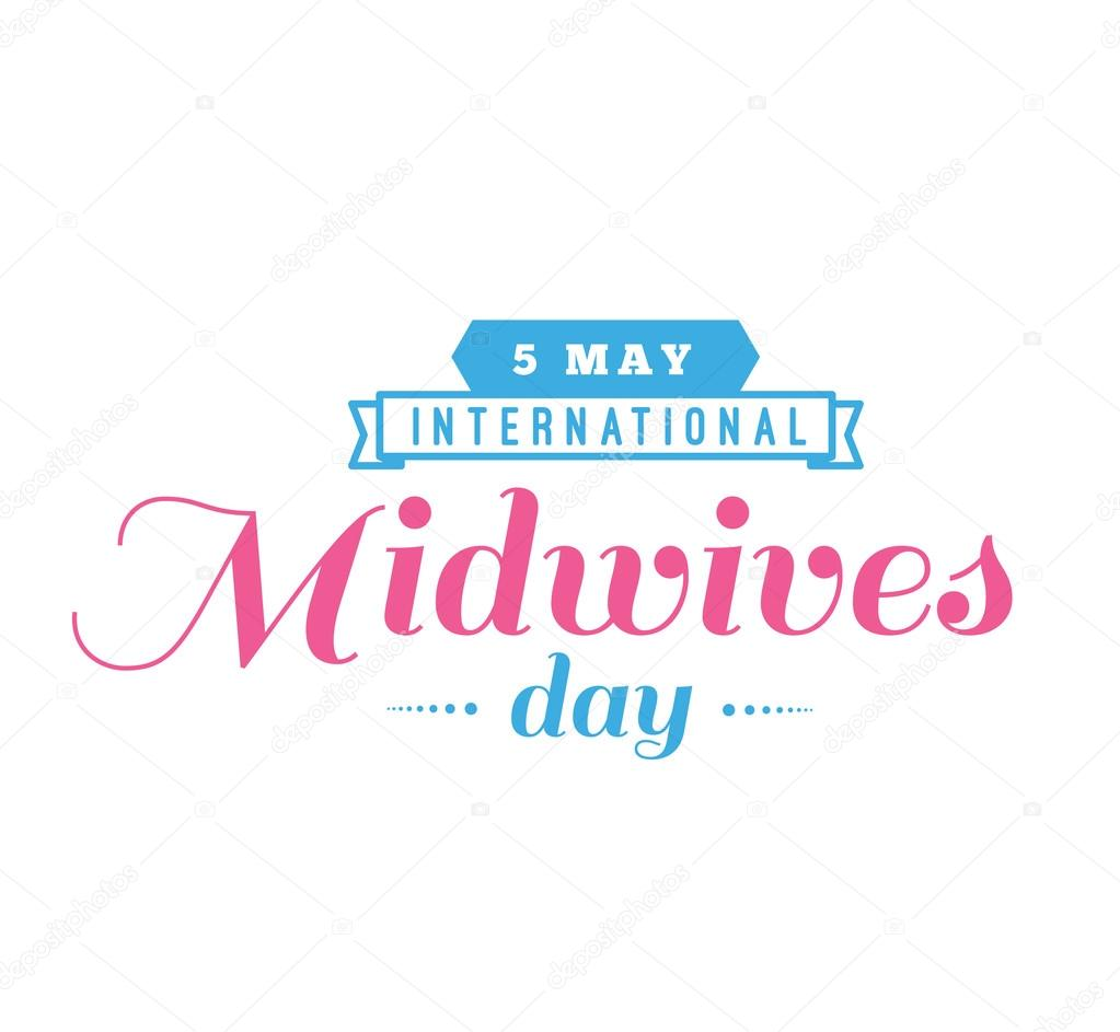 International Day of the Midwife: 05 May   అంతర్జాతీయ మంత్రసాని దినోత్సవం: 05 మే  _40.1