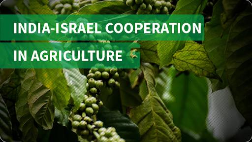 India-Israel signs 3-year program for Cooperation in Agriculture   భారతదేశం మరియు ఇజ్రాయిల్ మూడు సంవత్సరాలు వ్యవసాయంలో సహకారం కోసం ఒక కార్యక్రమంపై సంతకం చేశాయి  _40.1
