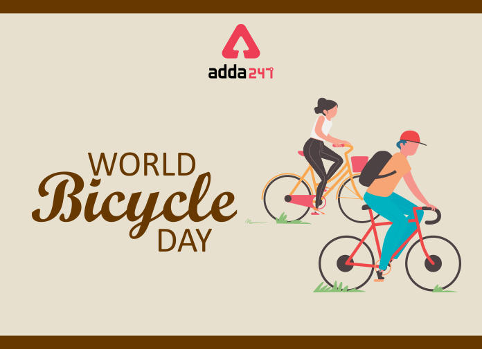 World Bicycle Day celebrated on 3rd June   ప్రపంచ సైకిల్ దినోత్సవం : 3 జూన్  _40.1